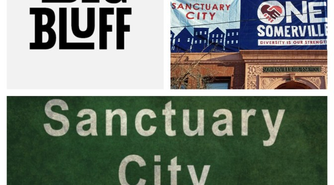 Is Somerville Really a Sanctuary City or Not? Or Is It A 30 Year Old Bluff!
