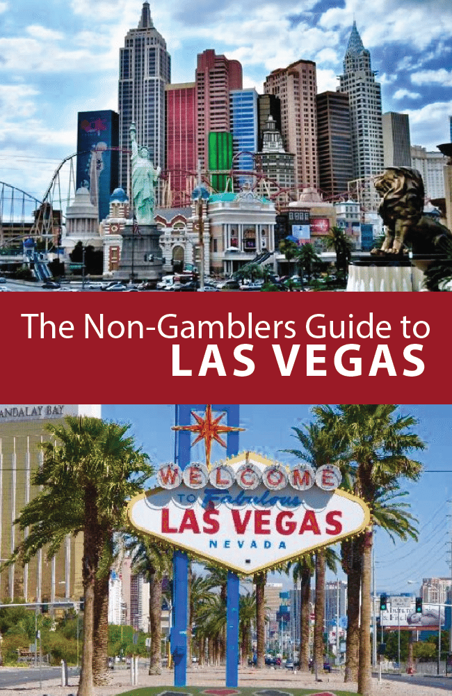 The Non-Gamblers Guide To Las Vegas