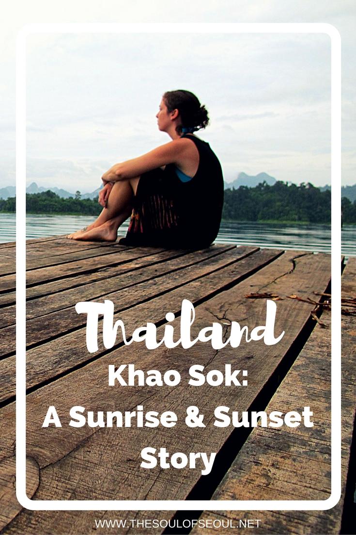 Khao Sok, Thailand: A Sunrise & Sunset Story