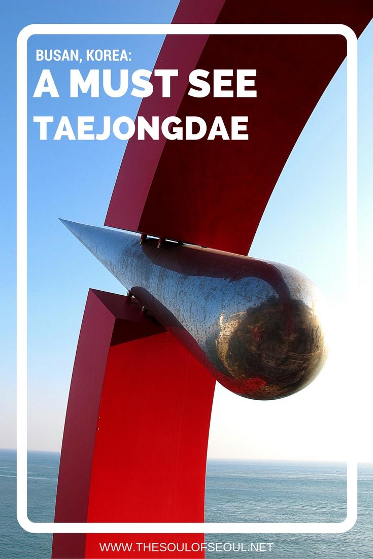 A Must See: Taejongdae, Busan, Korea