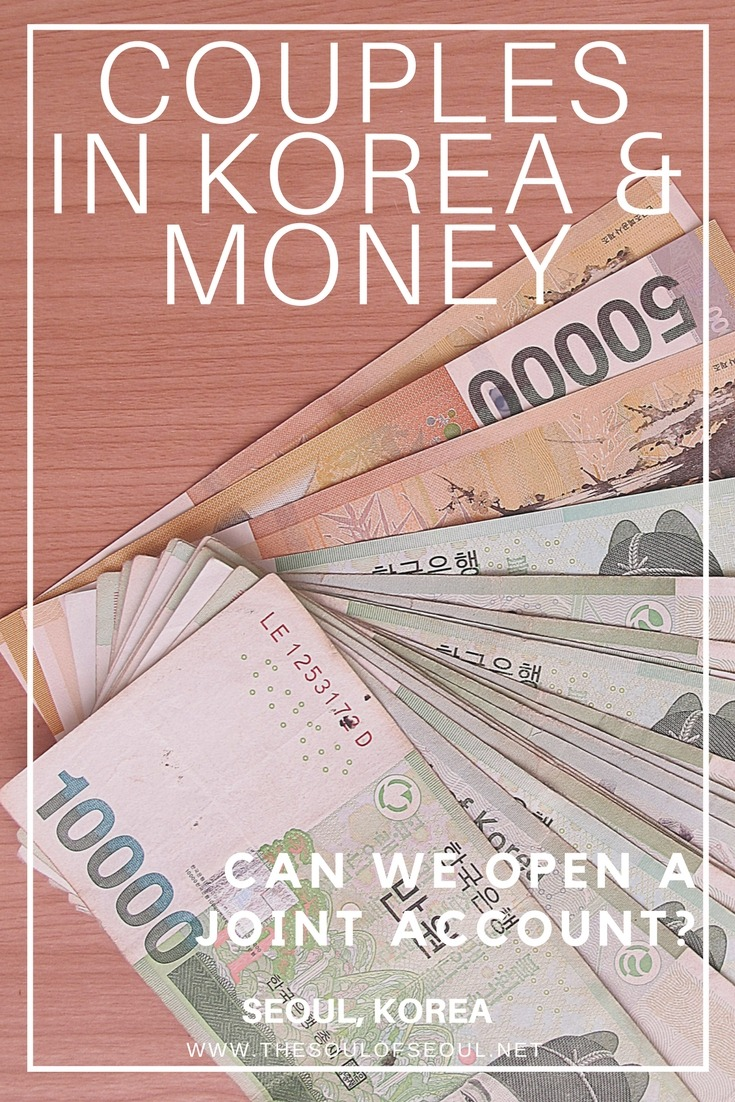 Couples in Korea & Money; Can We Open a Joint Account: How to open a joint account? Can we? A multicultural couple weds and tries to open an account only to be told they can't. Why? No Joint accounts in Korea. Banking in Korea as a foreigner married to a Korean.