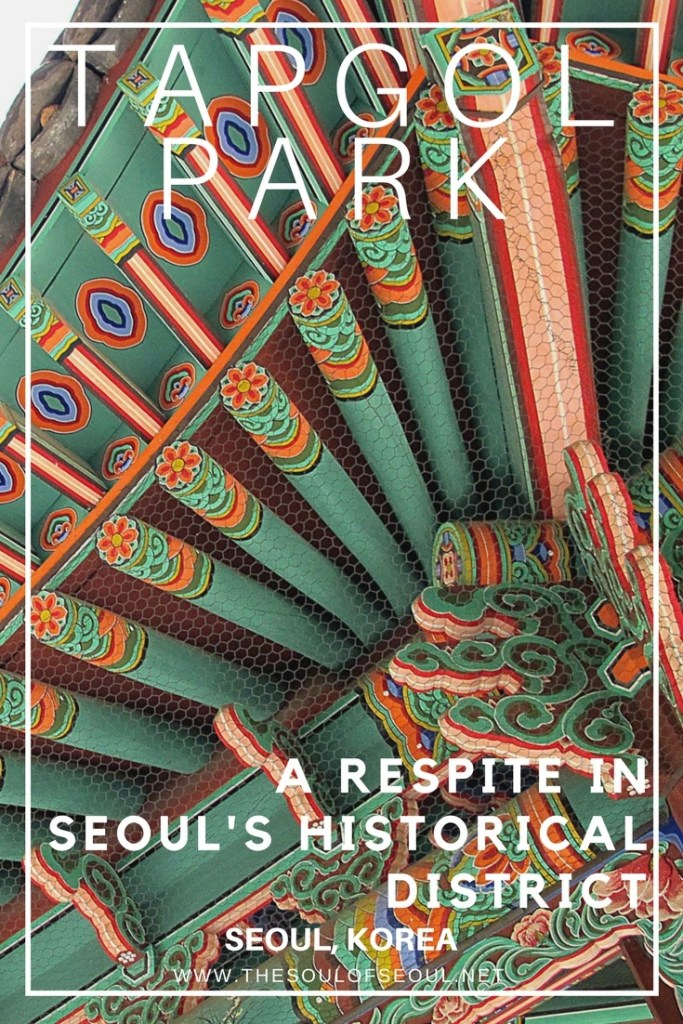 Tapgol Park: A Respite in Seoul's Historical District: Visit Tapgol Park near Insadong in Jongno, Seoul, Korea to learn about the Independence Movement, see an intricately detailed pagoda and take a rest from the busy streets downtown.
