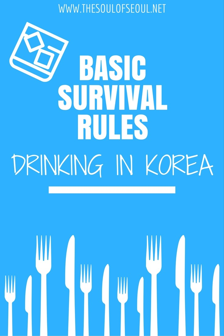 Basic Survival Rules For Drinking in Korea: Koreans don't only work hard, or at least long hours, but they play hard as well. It's important to know the rules before you delve into the drinking culture in Korea in order to keep up and play it safe. Here's how to survive a night out with Koreans in Seoul.