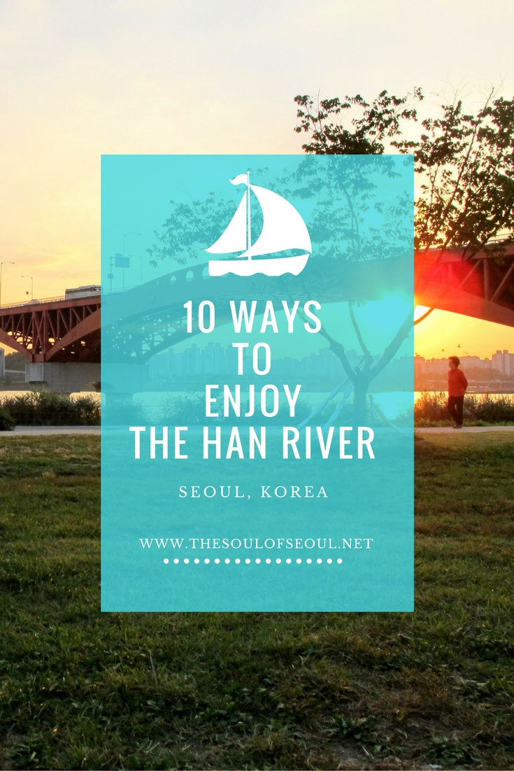 10 Ways To Enjoy The Han River, Seoul, Korea