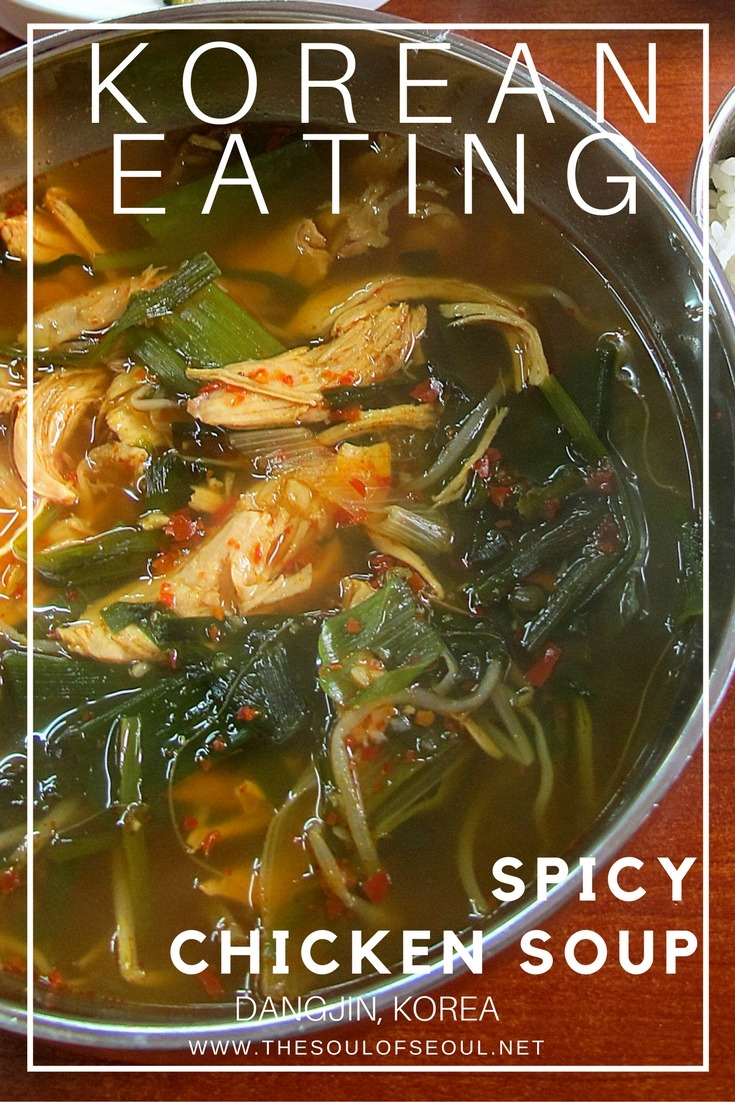 Korean Eating: Dakgaejang, Spicy Chicken Soup: Dakgaejang is a favorite during the summer months when the heat is abundant and Koreans believe in the effects of iyeol chiyeol (이열치열) or the idea of controlling heat with heat.