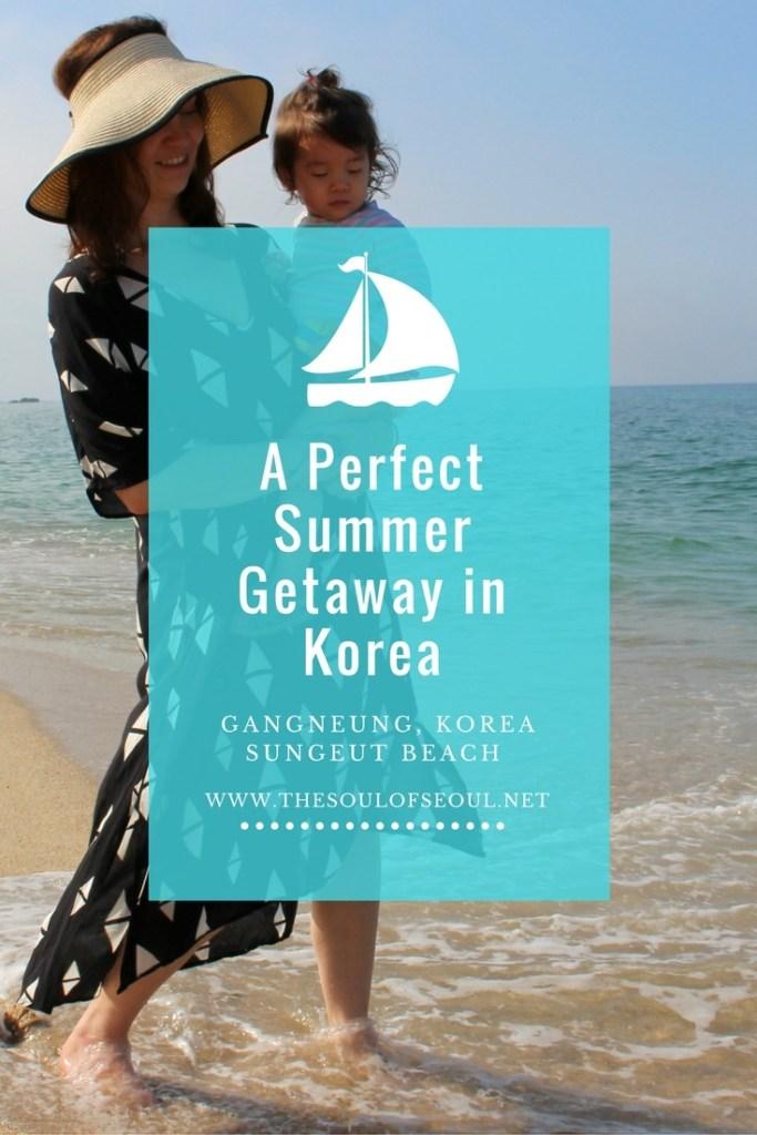 Gangneung, Korea: A Perfect Summer Getaway
