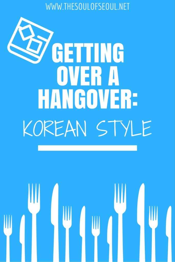 Getting Over A Hangover: Korean Style