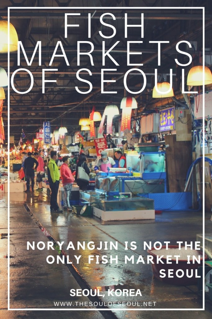 Fish Markets Of Seoul, Noryangjin Is NOT The Only Fish Market in Seoul