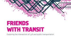 Lyft is using transit as a way to sell itself to cities.