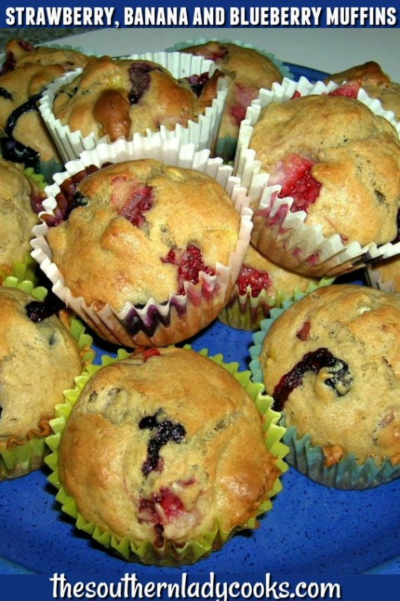Strawberry, Banana Blueberry Muffins - The Southern Lady Cooks