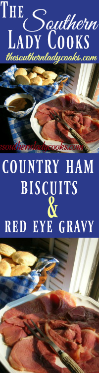 the-southern-lady-cooks-country-ham-biscuits-and-red-eye-gravy