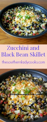 The Southern Lady Cooks Zucchini and Black Bean Skillet