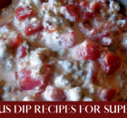 DIP RECIPES FOR YOUR SUPER BOWL PARTY