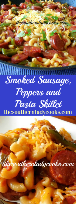 The Southern Lady Cooks Smoked Sausage Peppers Pasta Skillet