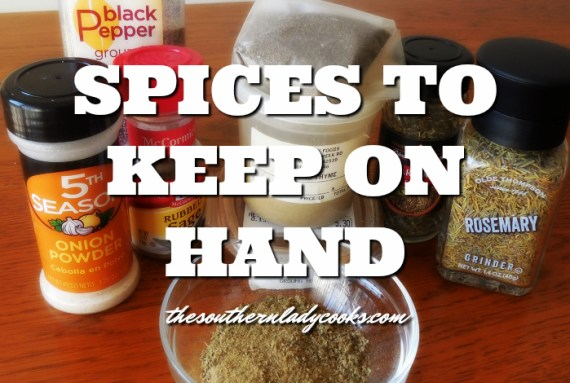 Spices to Keep on Hand - The Southern Lady Cooks