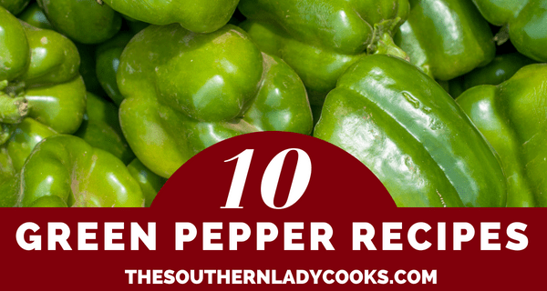 GREEN PEPPER RECIPES