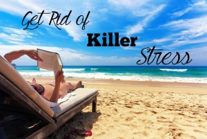 Beat Killer Stress! 8 Easy Ways to Tame Your Stress, for Good!