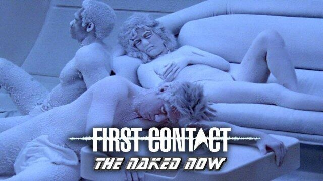 First Contact - The Naked Now