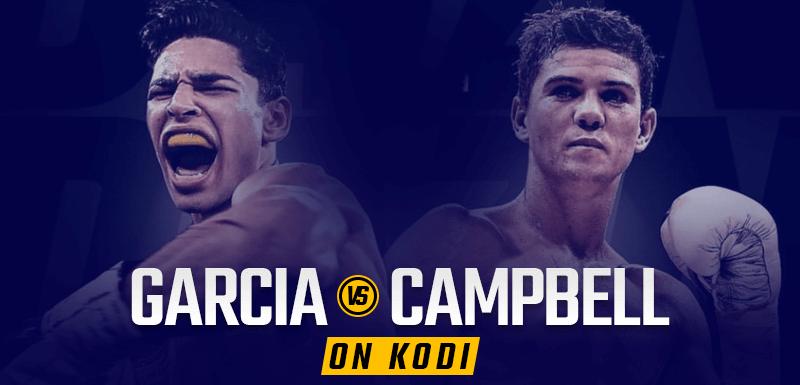 Garcia vs Campbell hd streams