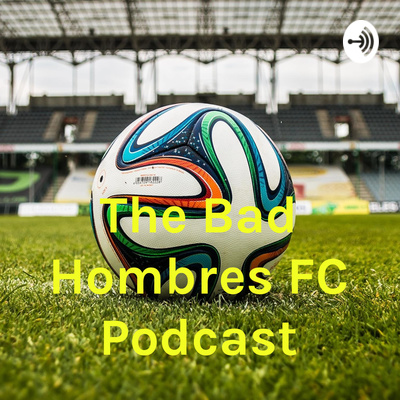 The Bad Hombres FC – Episode 21: Spirit returns, DCU draws and HOF fails