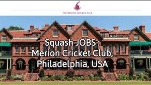 Squash Jobs : Merion Cricket Club, USA