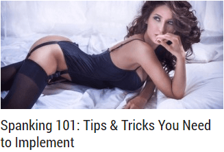 Spanking 101 Tips Tricks You Need to Implement