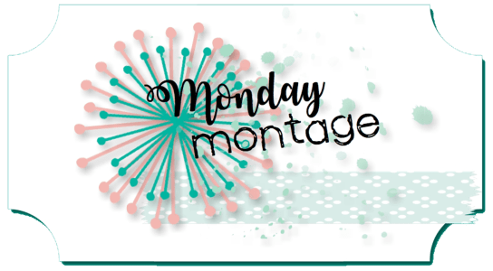 Monday Montage Banner