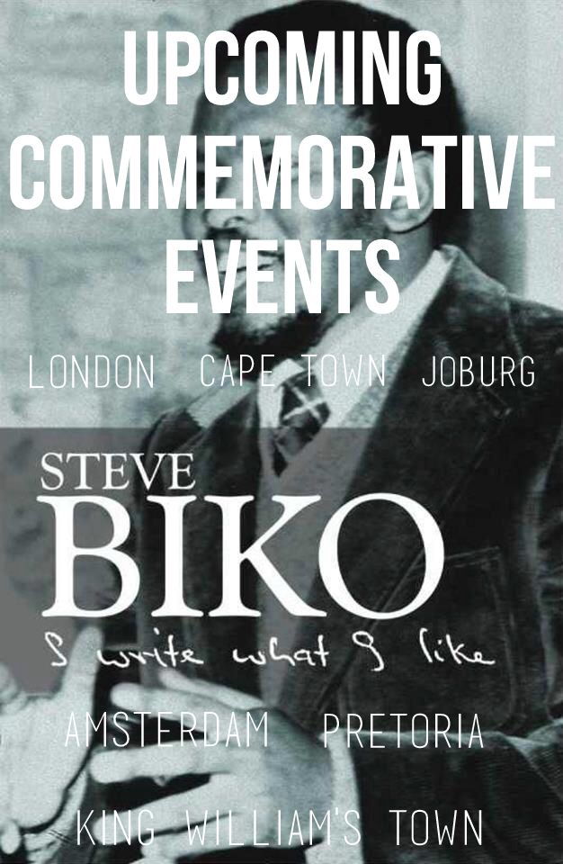Steve Biko Commemorative Events Coming Up in London, Cape Town, Johannesburg, Pretoria, King William's Town + Amsterdam