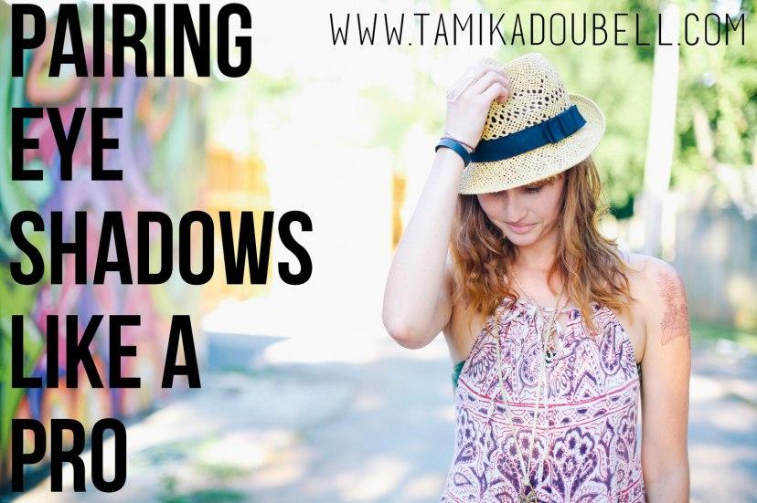 Pairing Eye Shadows Like a Pro