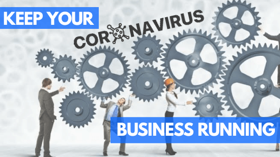 COVID-19 Impact: How To Keep Your Business Running In Uncertain Times