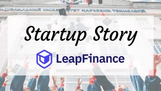 Startup Story: Leap Finance   Education Loans