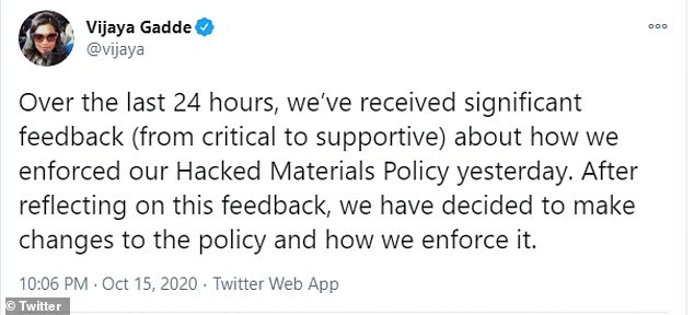 'Over the last 24 hours, we've received significant feedback (from critical to supportive) about how we enforced our Hacked Materials Policy yesterday,' Twitter's Legal, Policy and Trust & Safety Lead, Vijaya Gadde, posted