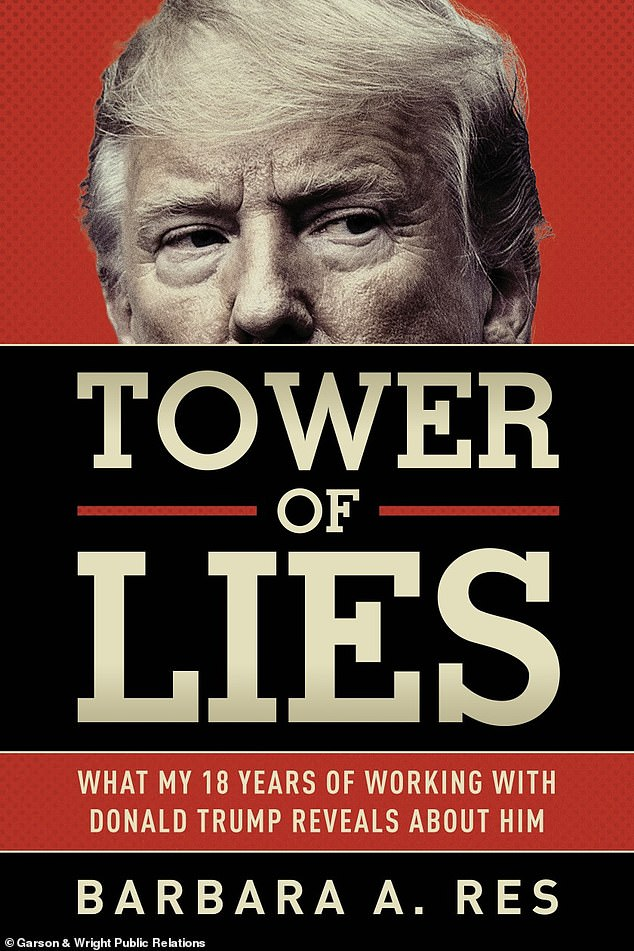 Barbara Res has accused Donald Trump of a catalogue of racist, sexist and anti-Semitic behavior in her bombshell new book 'Tower of Lies'