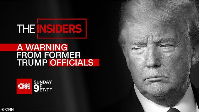 The damning comments from the former White House staffer will feature in new CNN special 'The Insiders: A Warning from Former Trump Officials' airing Sunday