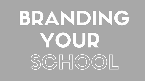 Why branding your school is vital