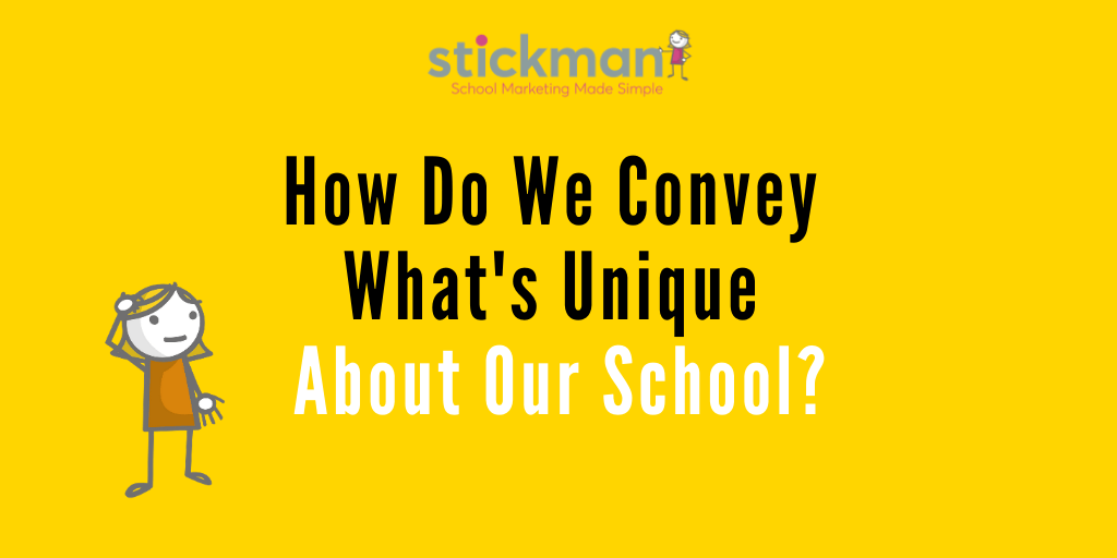 How To Convey What's Unique About Your School