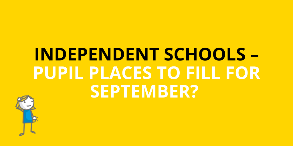 Independent Schools – Have Pupil Places To Fill For Sept?