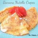 Banana Nutella Crepes