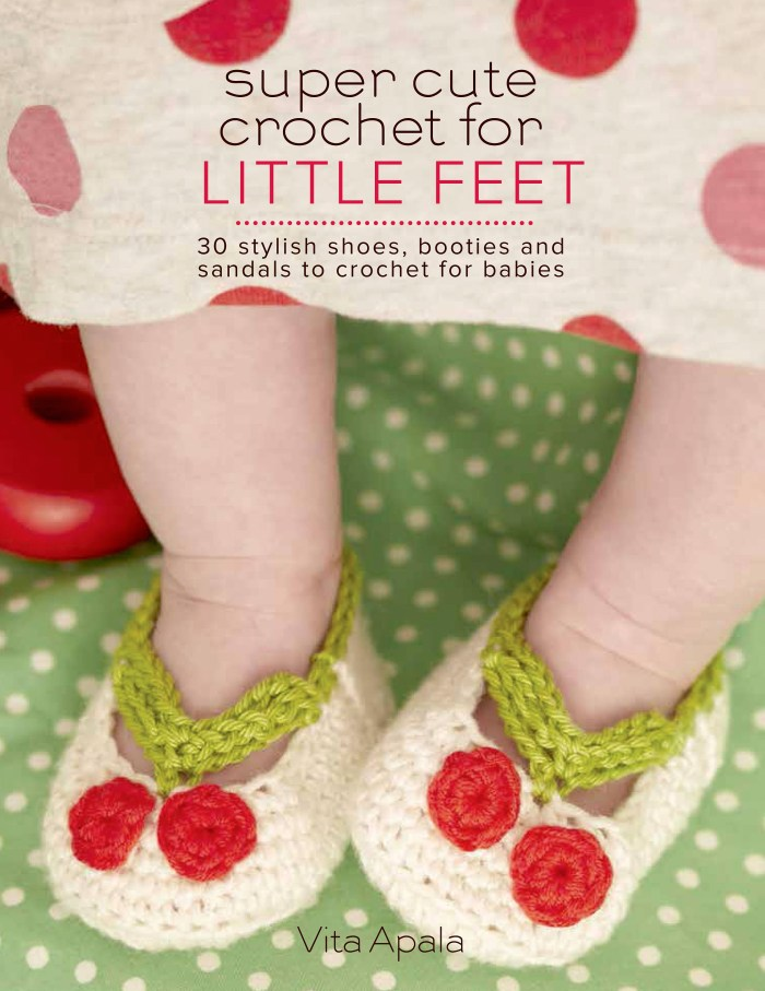 Super Cute Crochet for Little Feet: 30 Stylish Shoes, Booties and Sandals to Crochet for Babies by Vita Apala - Book Review   www.thestitchinmommy.com