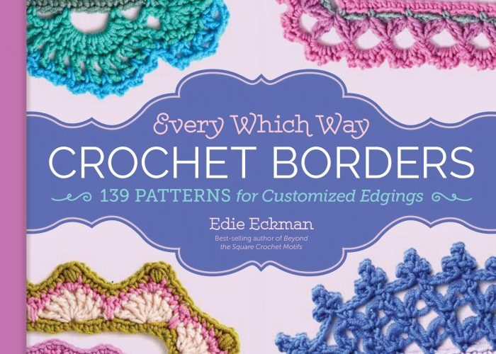 Every Which Way Crochet Borders by Edie Eckman – Book Review and Giveaway!