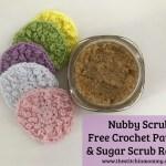 Nubby Scrubbies – Free Crochet Pattern and Vanilla Sugar Scrub Recipe