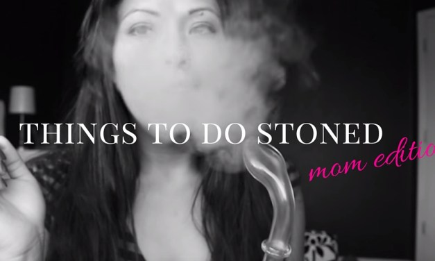 Things to do Stoned: Mom Edition