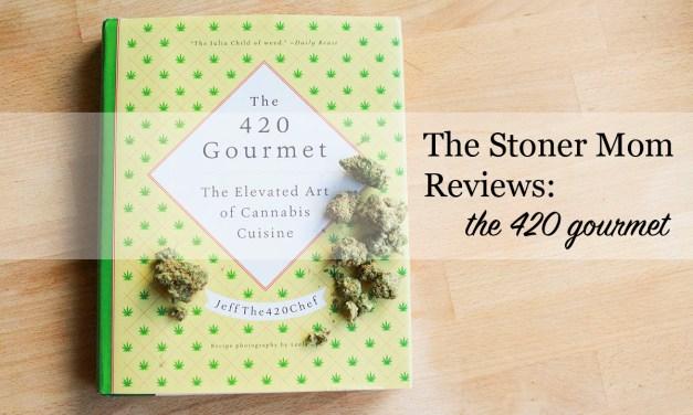 The Stoner Mom Reviews: The 420 Gourmet