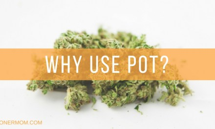 Why Use Pot? | A Rant About Why Parents Use Cannabis