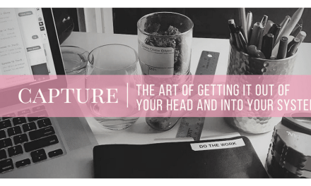 Capture | the Art of Getting it OUT of your Brain and INTO your System | GTD for Stoners