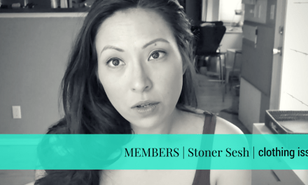 MEMBERS | Stoner Session | let's get stoned and talk about clothes!