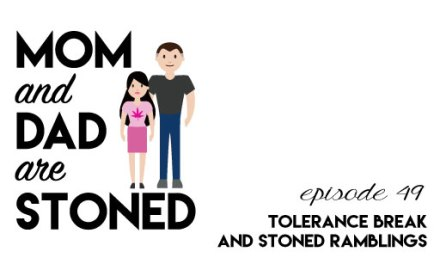 MADAS 49 | Stoned Ramblings & Tolerance Breaks