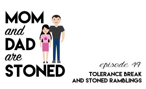 MADAS 49 | Stoned Ramblings & Tolerance Breaks