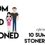 MADAS 47 | Ten Tips for Surviving Summer as a Stoner Parent