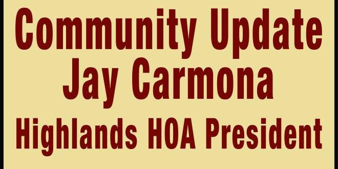 Community Update from Jay Carmona Highlands HOA President